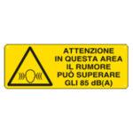 Cartello Pericolo Attenzione In Questa Zona Il Rumore Puo' Superare Gli 85db 350×125