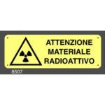 Cartello Attenzione Materiale Radioattivo Fotoluminiscente 350×125