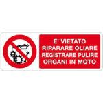 Cartello Divieto Non Riparare Regolare Organi In Moto 350×125