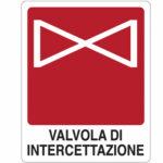 Cartello Valvola Intercettazione 250×310