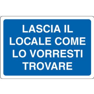 Cartello Lascia Il Locale Come Lo Vorresti Trovare 350×125