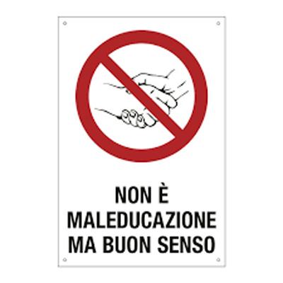 """Cartello Non Stringersi Le Mani """"non E'maleducazione Ma Buonsenso"""" 200×300"""