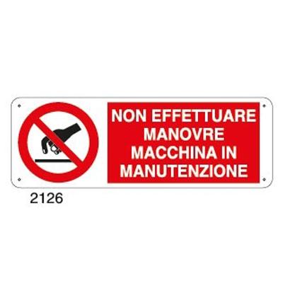 Cartello Allumino Divieto Effettuare Manovre In Macchina In Manutenzione 350×125