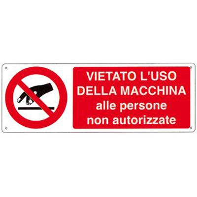 Cartello Alluminio Vietato L'uso Macchina Ai Non Autorizzati 350×125