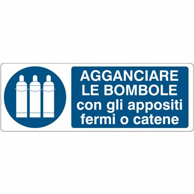 Cartello Obbligo Agganciare Le Bombole Negli Appositi Fermi O Catene 350×125